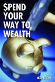 M. Schiano - Spend Your Way To Wealth (Allworth-2003)