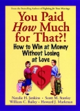 You Paid How Much For That - How To Win At Money Without Losing At Love (Wiley-2002) (pdf)