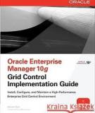 Oracle Enterprise Manager Grid Control Installation and Basic Configuration