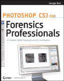 Photoshop CS3 for Forensics Professionals