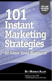 101 Instant Marketing Strategies To Grow Your Business