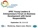 APEC Young Leaders & Entrepreneurs Forum on Business Development with Social Responsibility