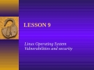 lesson 9: Linux Operating System Vulnerabilities and security