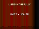 LISTEN CAREFULLY - unit 7