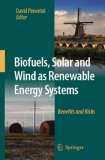 Biofuels, Solar and Wind as Renewable Energy Systems_Benefits and Risks Episode 1 Part  1