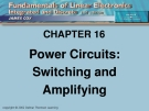 CHAPTER 16: Power Circuits: Switching and Amplifying