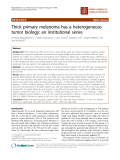 "báo cáo khoa học: ""Thick primary melanoma has a heterogeneous tumor biology: an institutional series"""