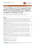 "Báo cáo khoa học: ""124I-HuCC49deltaCH2 for TAG-72 antigen-directed positron emission tomography (PET) imaging of LS174T colon adenocarcinoma tumor implants in xenograft mice: preliminary results"""