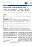 "Báo cáo khoa học: "" SemiIntensity modulated radiotherapy (IMRT) in benign giant cell tumors – a single institution case series and a short review of the literatur"""