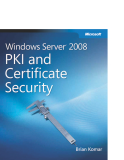 Microsoft Press windows server 2008 Policies and PKI and certificate security phần 1