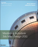 Mastering Autodesk 3ds Max Design 2011 phần 1