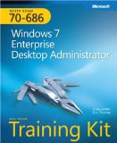 mcts training kit 70 - 686 Windows 7 Enterprise Desktop Support administrator phần 1
