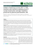 "Báo cáo y học: "" Inhibitor of IκB kinase activity, BAY 11-7082, interferes with interferon regulatory factor 7 nuclear translocation and type I interferon production by plasmacytoid dendritic cells"""
