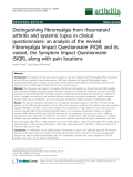 "Báo cáo y học: ""Distinguishing fibromyalgia from rheumatoid arthritis and systemic lupus in clinical questionnaires: an analysis of the revised Fibromyalgia Impact Questionnaire (FIQR) and its variant, the Symptom Impact Questionnaire (SIQR), along with pain locations"""