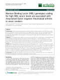 "Báo cáo y học: ""Mannan Binding Lectin (MBL) genotypes coding for high MBL serum levels are associated with rheumatoid factor negative rheumatoid arthritis in never smokers"""