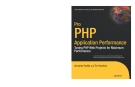 Pro PHP Application Performance Tuning PHP Web Projects for Maximum Performance phần 1
