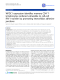 "Báo cáo y học: ""WFDC1 expression identifies memory CD4 Tlymphocytes rendered vulnerable to cell-cell HIV-1 transfer by promoting intercellular adhesive junctions"""