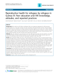 "Báo cáo y học: ""Reproductive health for refugees by refugees in Guinea IV: Peer education and HIV knowledge, attitudes, and reported practices"""
