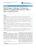 "Báo cáo y học: "" Methodological challenges in following up patients of a hospital child protection team: is there a recruitment bias"""