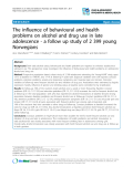 "Báo cáo y học: ""The influence of behavioural and health problems on alcohol and drug use in late adolescence - a follow up study of 2 399 young Norwegians"""