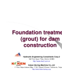 Foundation treatment Foundation treatment (grout) for dam (grout) for dam construction construction