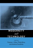 The MIT Press Modernity and Technolog phần 1