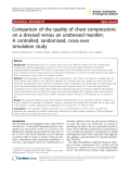"Báo cáo y học: ""Comparison of the quality of chest compressions on a dressed versus an undressed manikin: A controlled, randomised, cross-over simulation study"""