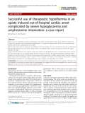 """Báo cáo y học: """"Successful use of therapeutic hypothermia in an opiate induced out-of-hospital cardiac arrest complicated by severe hypoglycaemia and amphetamine intoxication: a case report"""""""