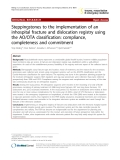 "Báo cáo y học: ""Steppingstones to the implementation of an inhospital fracture and dislocation registry using the AO/OTA classification: compliance, completeness and commitment"""