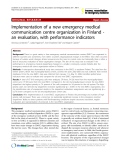 "Báo cáo y học: "" Implementation of a new emergency medical communication centre organization in Finland an evaluation, with performance indicators"""