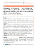 """Báo cáo y học: """"Changes in 10-12 year old's fruit and vegetable intake in Norway from 2001 to 2008 in relation to gender and socioeconomic status - a comparison of two cross-sectional groups"""""""