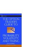 The option trader s guide to probability volatility and timing phần 1