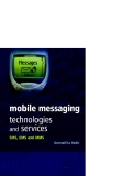 Mobile messaging technologies and services sms ems and mms phần 1