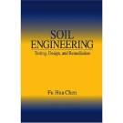 SOIL ENGINEERING: TESTING, DESIGN, AND REMEDIATION phần 1