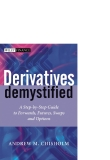 Derivatives Demystified A Step-by-Step Guide to Forwards, Futures, Swaps and Options phần 1
