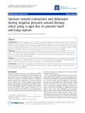 "Báo cáo y học: ""Sternum wound contraction and distension during negative pressure wound therapy when using a rigid disc to prevent heart and lung rupture"""