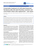 "Báo cáo y học: "" Conservative treatment of a left atrial intramural hematoma after left atrial thrombus resection and concomitant mitral valve replacement - case report"""