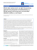 "Báo cáo y học: "" Mitral valve replacement via right thoracotomy approach for prevention of mediastinitis in a female patient with long-term uncontrolled diabetes mellitus: a case report"""