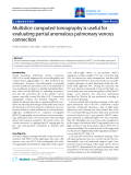 """Báo cáo y học: """"Multislice computed tomography is useful for evaluating partial anomalous pulmonary venous connectio"""""""