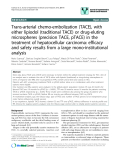 "báo cáo khoa học: "" Trans-arterial chemo-embolization (TACE), with either lipiodol (traditional TACE) or drug-eluting microspheres (precision TACE, pTACE) in the treatment of hepatocellular carcinoma: efficacy and safety results from a large mono-institutional analysis"""