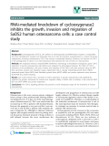 "báo cáo khoa học: "" RNAi-mediated knockdown of cyclooxygenase2 inhibits the growth, invasion and migration of SaOS2 human osteosarcoma cells: a case control study"""