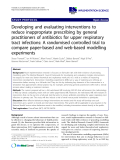 "cáo khoa học: "" Developing and evaluating interventions to reduce inappropriate prescribing by general practitioners of antibiotics for upper respiratory tract infections: A randomised controlled trial to compare paper-based and web-based modelling experiments"""