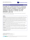 "cáo khoa học: "" Feasibility of a randomised trial of a continuing medical education program in shared decisionmaking on the use of antibiotics for acute respiratory infections in primary care: the DECISION+ pilot trial"""