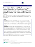 "báo cáo khoa học: ""From PALSA PLUS to PALM PLUS: adapting and developing a South African guideline and training intervention to better integrate HIV/AIDS care with primary care in rural health centers in Malawi"""