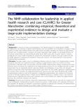 "báo cáo khoa học: "" The NIHR collaboration for leadership in applied health research and care (CLAHRC) for Greater Manchester: combining empirical, theoretical and experiential evidence to design and evaluate a large-scale implementation strategy"""