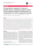 "báo cáo khoa học: ""Pharmacokinetic targeting of intravenous busulfan reduces conditioning regimen related toxicity following allogeneic hematopoietic cell transplantation for acute myelogenous leukemia"""