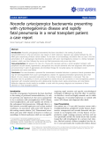 "Báo cáo y học: "" Nocardia cyriacigeorgica bacteraemia presenting with cytomegalovirus disease and rapidly fatal pneumonia in a renal transplant patient: a case report"""