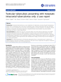 "Báo cáo y học: ""Testicular tuberculosis presenting with metastatic intracranial tuberculomas only: a case report"""