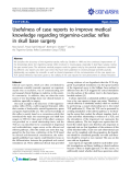 "Báo cáo y học: "" Usefulness of case reports to improve medical knowledge regarding trigemino-cardiac reflex in skull base surgery"""