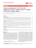 "Báo cáo y học: ""Genetic polymorphism of ACE and the angiotensin II type1 receptor genes in children with chronic kidney disease"""